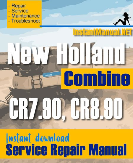 New Holland CR7.90, CR8.90 Combine Service Repair Manual