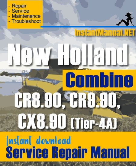 New Holland CR8.90, CR9.90, CX8.90 (Tier-4A) Combine Service Repair Manual