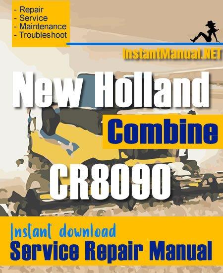 New Holland CR8090 Combine Service Repair Manual