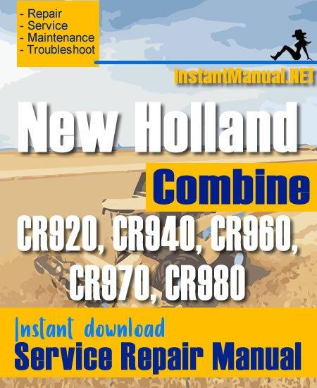 New Holland CR920, CR940, CR960, CR970, CR980 Combine Service Repair Manual