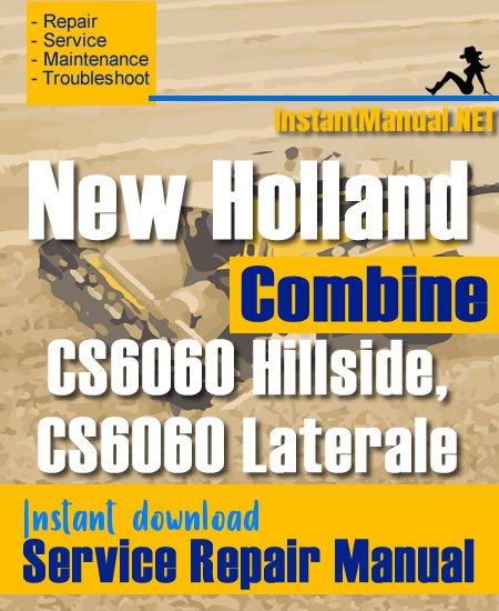 New Holland CS6060 Hillside, CS6060 Laterale Combine Service Repair Manual