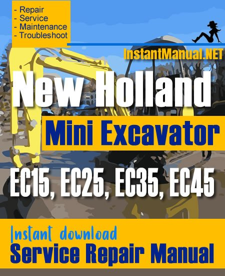 EC45 Excavator Workshop Repair Service Manual Part Number # 8661172601R0 New Holland EC15 EC25 EC35