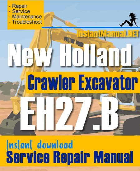 New Holland EH27.B Crawler Excavator Service Repair Manual