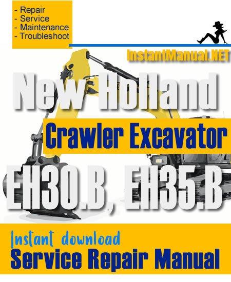 New Holland EH30.B EH35.B Crawler Excavator Service Repair Manual