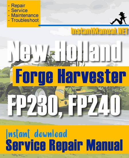 New Holland FP230, FP240 Forge Harvester Service Repair Manual