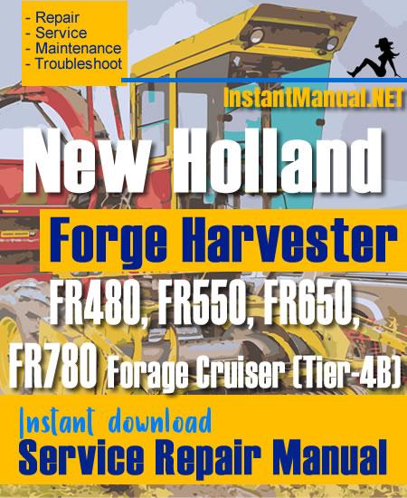 New Holland FR480, FR550, FR650, FR780 Forage Cruiser (Tier-4B) Forge Harvester Service Repair Manual