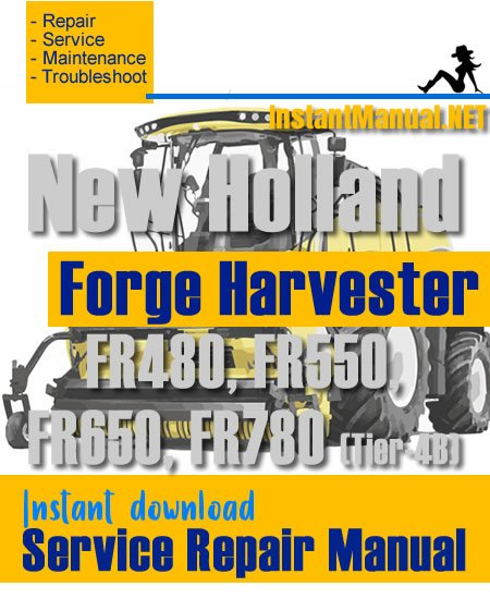 New Holland FR480, FR550, FR650, FR780 (Tier-4B) Forge Harvester Service Repair Manual
