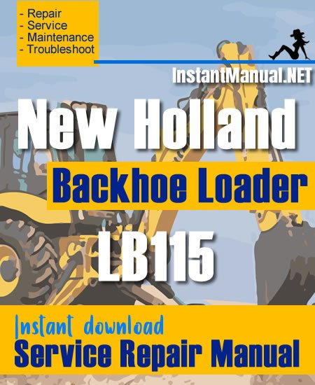 New Holland LB115 Backhoe Loader Service Repair Manual