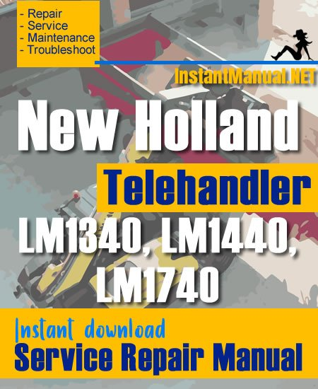 New Holland LM1340 LM1440 LM1740 Telehandler Service Repair Manual