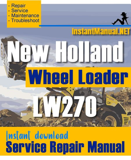 New Holland LW270 Wheel Loader Service Repair Manual