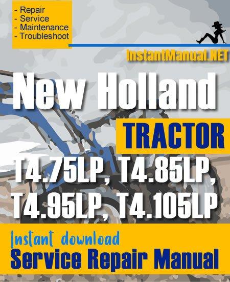 New Holland T4.75LP, T4.85LP, T4.95LP, T4.105LP Tractor Service Repair Manual