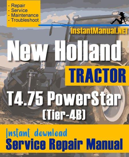 New Holland T4.75 PowerStar (Tier-4B) Tractor Service Repair Manual