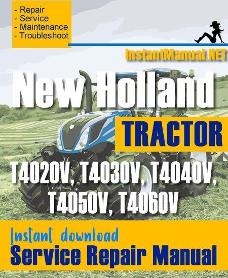 New Holland T4020V, T4030V, T4040V, T4050V, T4060V Tractor Service Repair Manual
