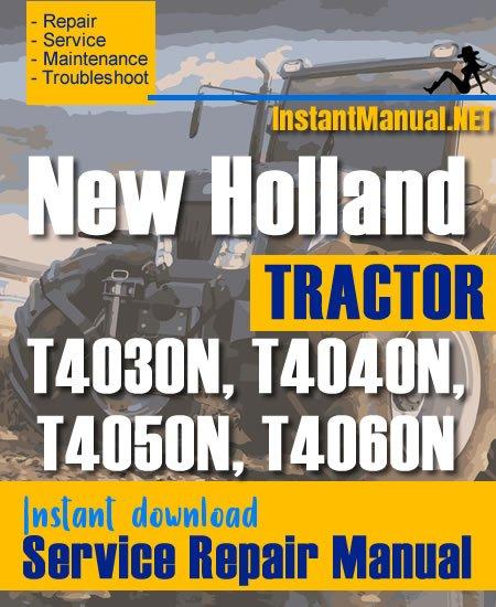 New Holland T4030N, T4040N, T4050N, T4060N Tractor Service Repair Manual