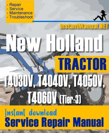 New Holland T4030V, T4040V, T4050V, T4060V (Tier-3) Tractor Service Repair Manual