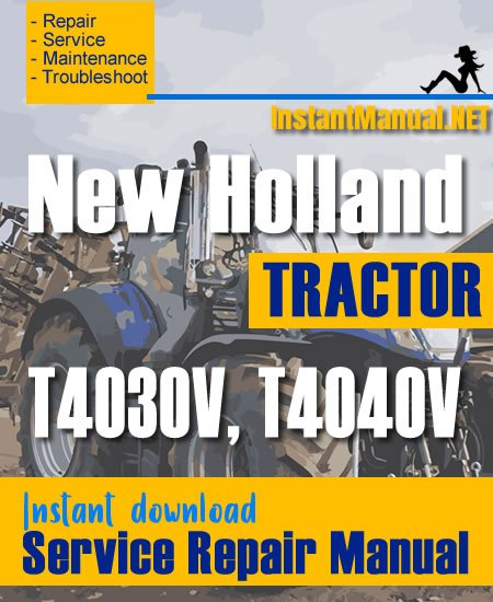 New Holland T4030V, T4040V Tractor Service Repair Manual