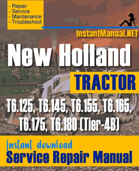 New Holland T6.125, T6.145, T6.155, T6.165, T6.175, T6.180 (Tier-4B) Tractor Service Repair Manual