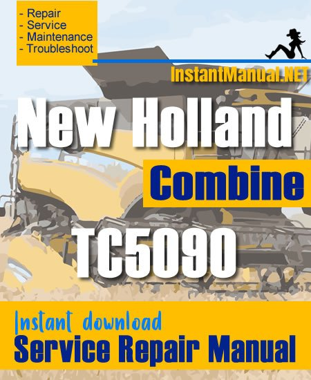 New Holland TC5090 Combine Service Repair Manual