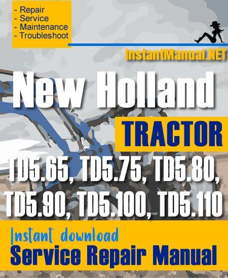 New Holland TD5.65, TD5.75, TD5.80, TD5.90, TD5.100, TD5.110 Tractor Service Repair Manual