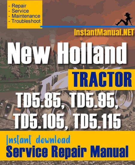 New Holland TD5.85, TD5.95, TD5.105, TD5.115 Tractor Service Repair Manual