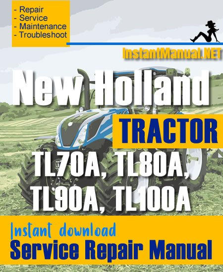 New Holland TL70A, TL80A, TL90A, TL100A Tractor Service Repair Manual