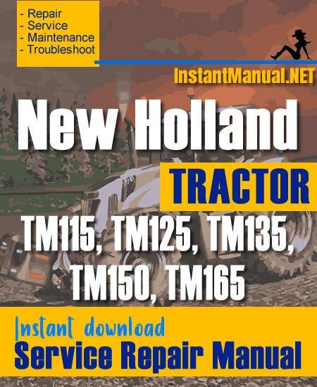 New Holland TM115, TM125, TM135, TM150, TM165 Tractor Service Repair Manual