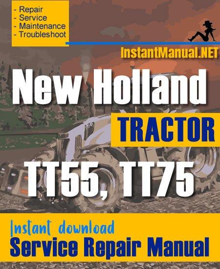 New Holland TT55, TT75 Tractor Service Repair Manual