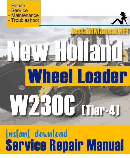 New Holland W230C (Tier-4) Wheel Loader Service Repair Manual