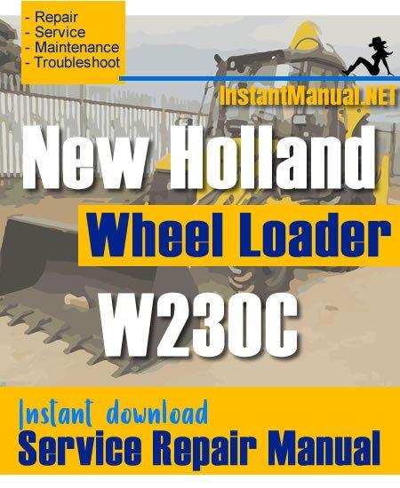 New Holland W230C Wheel Loader Service Repair Manual