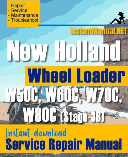 New Holland W50C W60C W70C W80C (Stage-3B) Wheel Loader Service Repair Manual